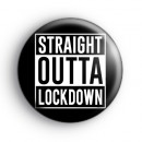 Straight Outta Lockdown Badge
