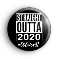 Straight Outta 2020 Badge