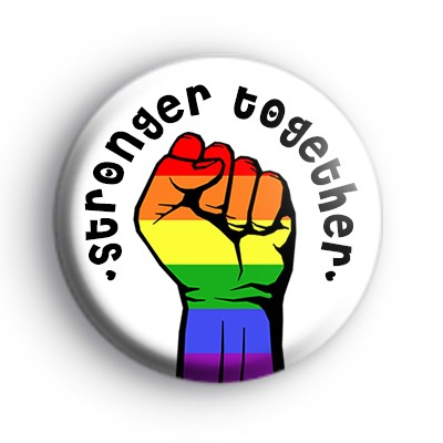 Stronger Together Rainbow Raised Fist Badge