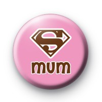 Super Mum Mothers Day Badges