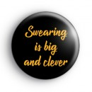 Swearing is big and clever badge