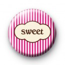 Pink Stripes Sweet Badge