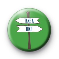 Take A Hike Pin Button Badges