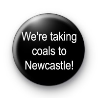 Taking coals to Newcastle badge