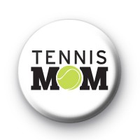 Tennis Mum Pin Button Badge