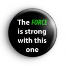 The Force Is Strong Badge