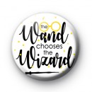 The Wand Chooses The Wizard Button Badge