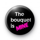 The Bouquet Is Mine badge