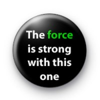 The Force is strong badges