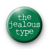 The Jealous Type Badge