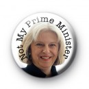 Theresa May Not My Prime Minister Badge