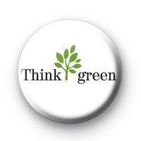 White Think Green Button Badges