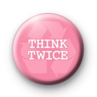 Think Twice Pink Recycling Badge