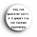 This Job Would Be Great Badge