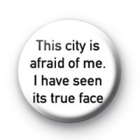 This City is afraid of me badge
