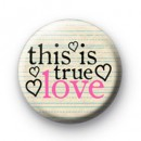 This is True Love Badges