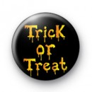Trick Or Treat Dripping Goo Badge
