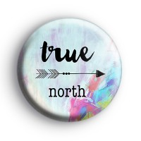 True North Positive Badge Button Badges