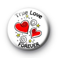 True Love FOREVER badges