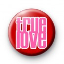 Pink True Love Button Badges
