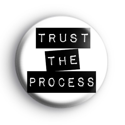 Trust The Process Badge