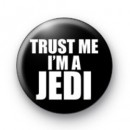 Trust Me Im a Jedi Badge
