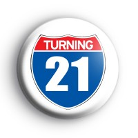 Turning 21 Button Badge