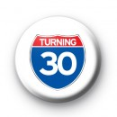 Turning 30 Button Badges