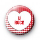 U Rock Love Heart Button Badges