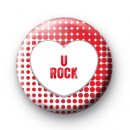 U Rock Red Love Heart Badge