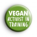 Vegan Activist In Training Green Badge