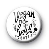 Vegan From My Head Tomatoes Badge