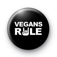 Vegans Rule Button Badge
