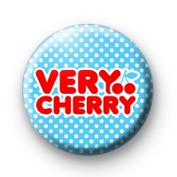 Very Cherry Button Badge