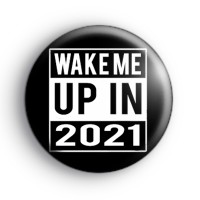 Wake Me Up In 2021 Badge