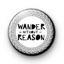 Boho Wander Without Reason Badge