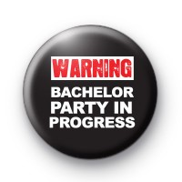 Warning Bachelor Party in Progress Button Badges
