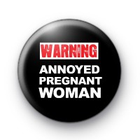 Warning Annoyed Pregnant Woman badge