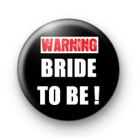 Warning Bride To Be Badge thumbnail
