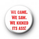 We Came, We Saw, We Kicked It's Ass Ghostbusters Badges