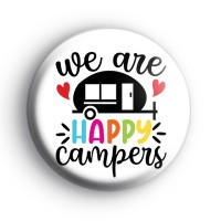 We Are Happy Campers Badge Button Badges