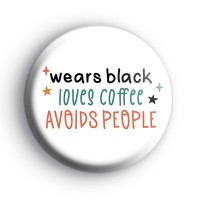 Wears Black, Loves Coffee, Avoids People Badge thumbnail
