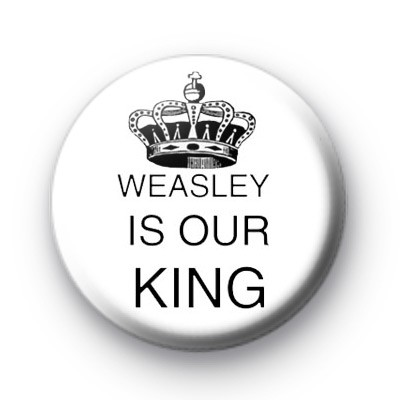 Ron Weasley Is Our KING Badges