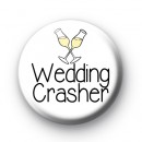 Wedding Crasher Button Badge