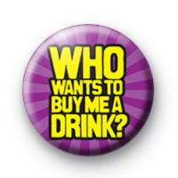 Who wants to buy me a drink badge