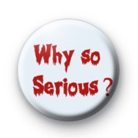 Why so Serious? Badge