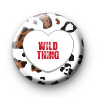 Wild Thing Love Heart Button Badges