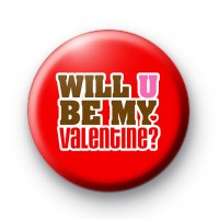 Will U Be My Valentine Button Badges Kool Badges