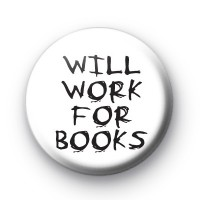 Will work for books button badges