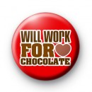 Will Work For Chocolate Button Badges